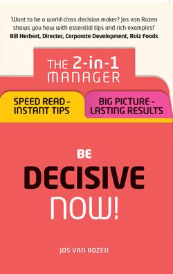 Be Decisive – Now!