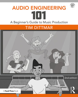 Audio Engineering 101, 2nd Edition