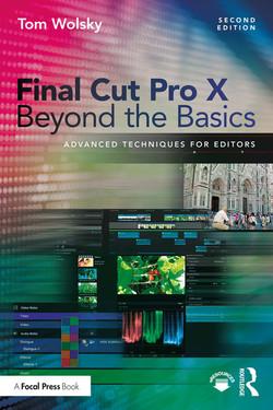 Final Cut Pro X Beyond the Basics, 2nd Edition