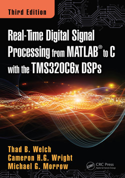 Real-Time Digital Signal Processing from MATLAB to C with the TMS320C6x DSPs, 3rd Edition