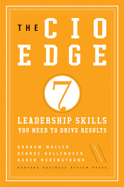 The CIO Edge: Seven Leadership Skills You Need to Drive Results