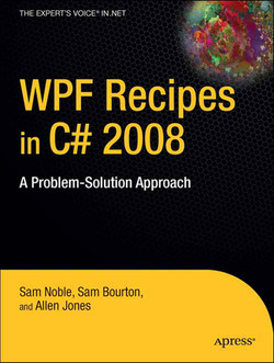 WPF Recipes in C# 2008: A Problem-Solution Approach