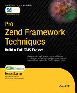 Pro Zend Framework Techniques: Build a Full CMS Project