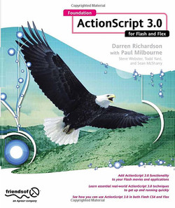 Foundation ActionScript 3.0 for Flash and Flex