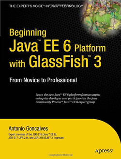 Beginning Java™ EE 6 Platform with GlassFish™ 3: From Novice to Professional