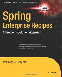 Spring Enterprise Recipes: A Problem-Solution Approach