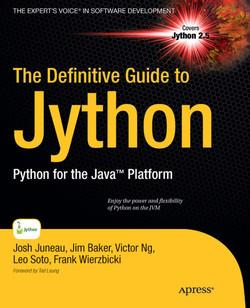 The Definitive Guide to Jython: Python for the Java™ Platform