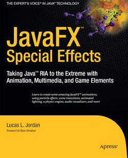 JavaFX™ Special Effects: Taking Java™ RIA to the Extreme with Animation, Multimedia, and Game Elements
