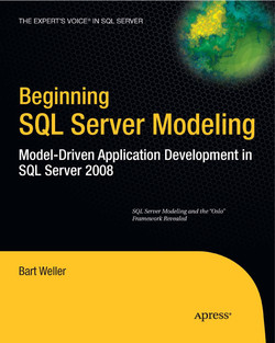 Beginning SQL Server Modeling: Model-Driven Application Development in SQL Server 2008