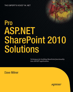 Pro ASP.NET SharePoint 2010 Solutions: Techniques for Building SharePoint Functionality into ASP.NET Applications