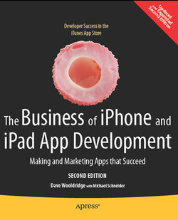 The Business of iPhone and iPad App Development: Making and Marketing Apps that Succeed, Second Edition