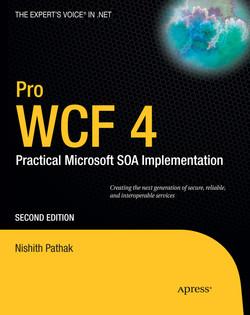 Pro WCF 4: Practical Microsoft SOA Implementation, Second Edition