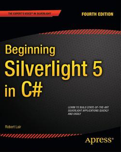Beginning Silverlight 5 in C#, Fourth Edition