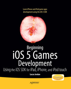 Beginning iOS 5 Games Development: Using the iOS 5 SDK for iPad, iPhone, and iPod Touch