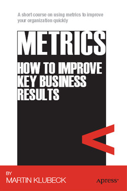 Metrics: How to Improve Key Business Results