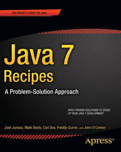 Java 7 Recipes: A Problem-Solution Approach