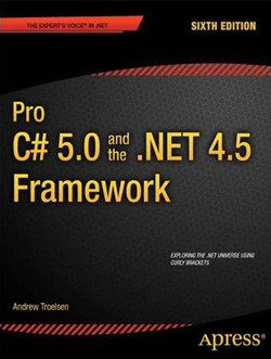 Pro C# 5.0 and the .NET 4.5 Framework, Sixth Edition