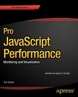 Pro JavaScript Performance: Monitoring and Visualization