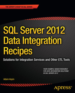 SQL Server 2012 Data Integration Recipes: Solutions for Integration Services and Other ETL Tools