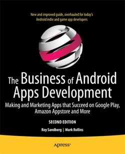 The Business of Android Apps Development: Making and Marketing Apps that Succeed on Google Play, Amazon Appstore and More, Second Edition