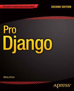 Pro Django, Second Edition