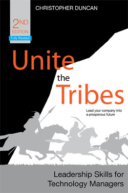 Unite the Tribes: Leadership Skills for Technology Managers, Second Edition
