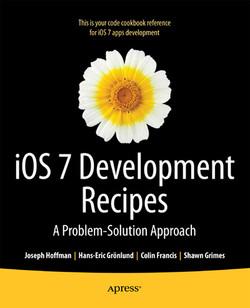iOS 7 Development Recipes: A Problem-Solution Approach