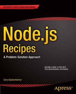 Node.js Recipes: A Problem-Solution Approach