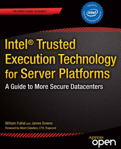 Intel® Trusted Execution Technology for Server Platforms: A Guide to More Secure Datacenters