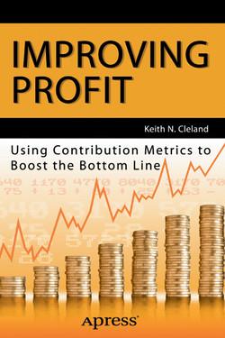 Improving Profit: Using Contribution Metrics to Boost the Bottom Line