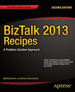 BizTalk 2013 Recipes: A Problem-Solution Approach, Second Edition