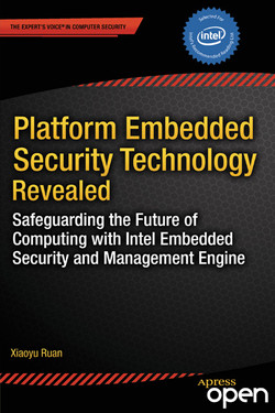 Platform Embedded Security Technology Revealed : Safeguarding the Future of Computing with Intel Embedded Security and Management Engine
