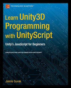 Learn Unity 3D Programming with UnityScript: Unity's JavaScript for Beginners