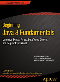 Beginning Java 8 Fundamentals: Language Syntax, Arrays, Data Types, Objects, and Regular Expressions