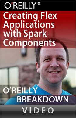 Building Flex Applications with Spark Components