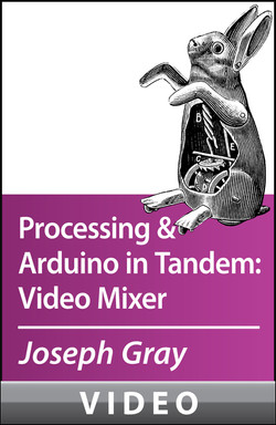 Processing and Arduino in Tandem: Video Mixer