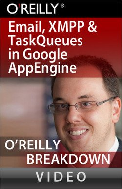Email, XMPP, and Task Queues in Google AppEngine