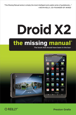 Droid X2: The Missing Manual, 2nd Edition