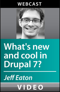 What's New and Cool with Drupal 7?