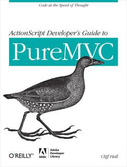ActionScript Developer's Guide to PureMVC