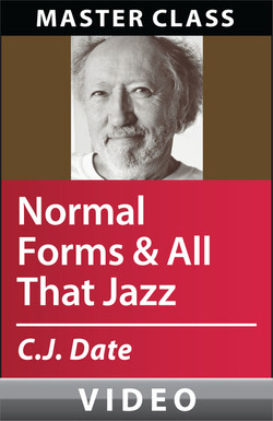 C.J. Date's Database Design and Relational Theory: Normal Forms and All That Jazz Master Class