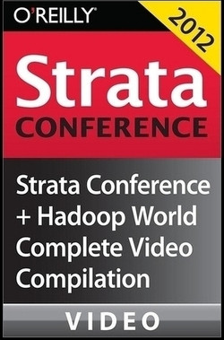 Strata Conference New York + Hadoop World 2012: Complete Video Compilation