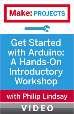 Get Started with Arduino: A Hands-On Introductory Workshop