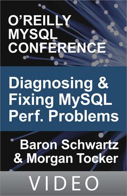 Diagnosing and Fixing MySQL Performance Problems