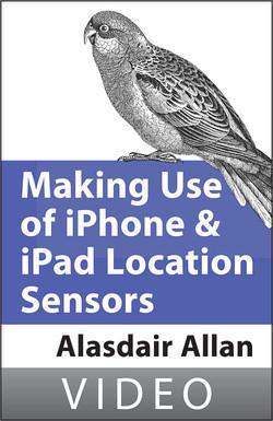 Alasdair Allan on Making use of iPhone and iPad Location Sensors