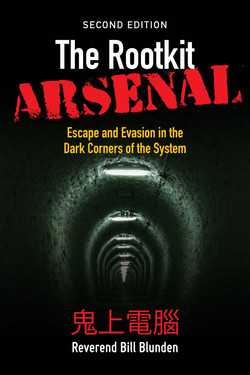 The Rootkit Arsenal: Escape and Evasion in the Dark Corners of the System, 2nd Edition