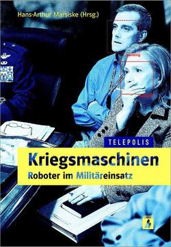 Kriegsmaschinen – Roboter im Militäreinsatz (TELEPOLIS)