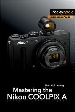 Mastering the Nikon COOLPIX A
