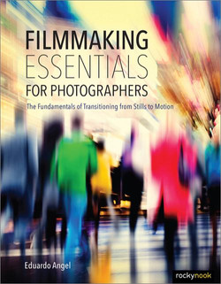 Filmmaking Essentials for Photographers