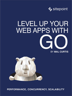 Level Up Your Web Apps With Go
